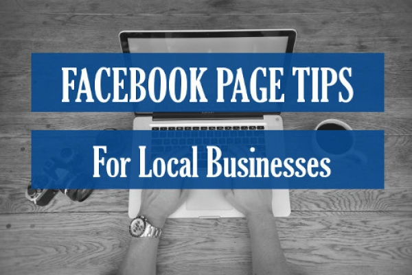 Facebook Page Tips For Local Businesses